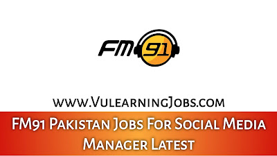 FM91 Pakistan Jobs September 2021 For Social Media Manager Latest