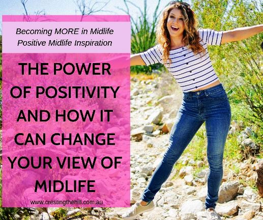 Have you been caught up in the negative stereotypes of Midlife? It's time to discover the power of positive thinking that can turn your invisibility into connection and joy. #power #positive #midlife