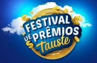 Promoção Festival de Prêmios Tauste tauste.com.br/clubetauste