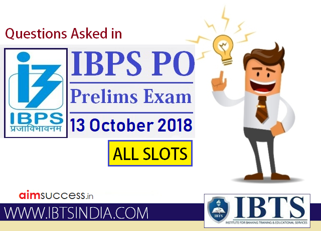 Questions Asked in IBPS PO Prelims 12 October 2018 - All Slots