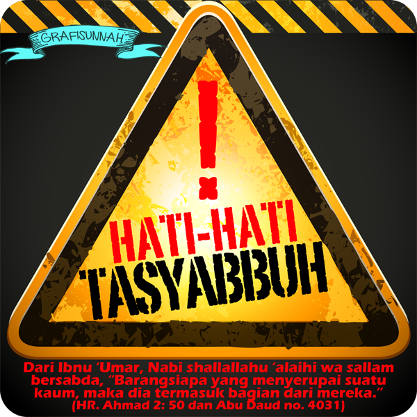 http://1.bp.blogspot.com/-n7hE_3JPhag/UrctiCP1ywI/AAAAAAAAAIc/vbZ8Wh_QBfk/s1600/hati-hati-tasyabbuh.png
