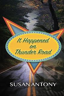 Release Week Blitz:  It Happened on Thunder Road by Susan Antony