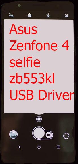 Asus Zenfone 4 selfie zb553kl USB Driver Download