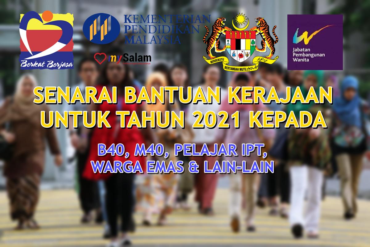 Senarai Bantuan Kerajaan 2021 untuk B40, M40, Pelajar IPT, Warga Emas & Lain-Lain