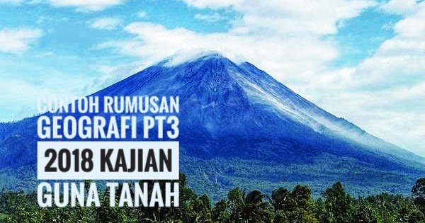 Contoh Rumusan Geografi Pt3 2018 Kajian Guna Tanah Peperiksaan