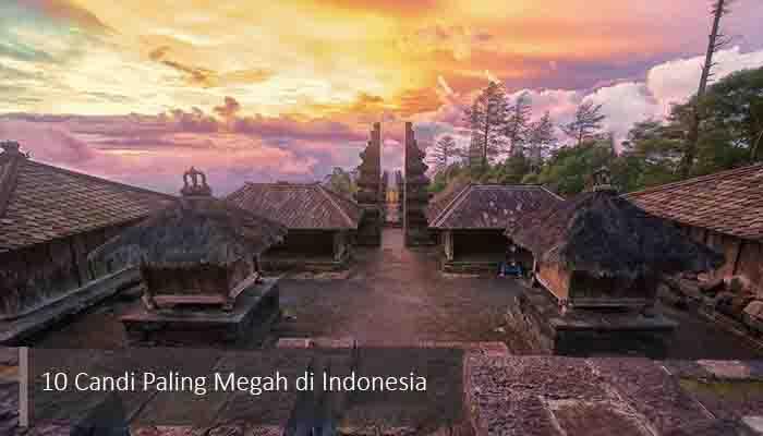 Inilah 10 Candi Paling Megah di Indonesia