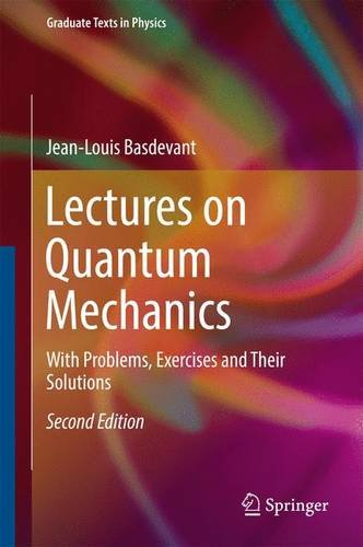 Lectures on Quantum Mechanics : With Problems, Exercises and their Solutions
