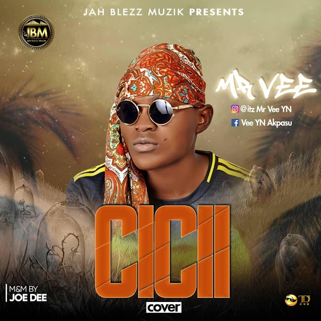 Music:Mr Vee YN - Cici (Cover)