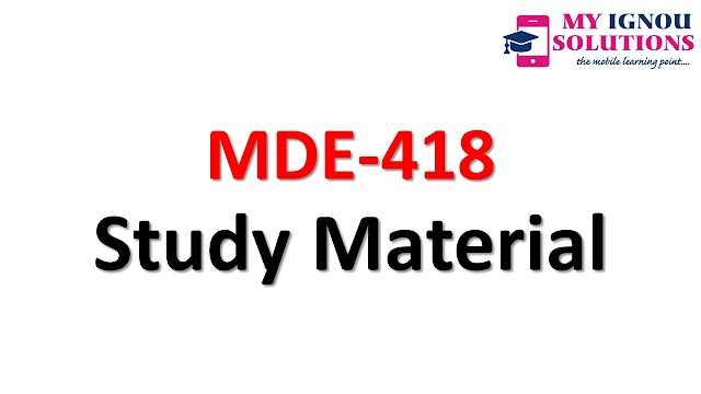 IGNOU MDE-418 Study Material