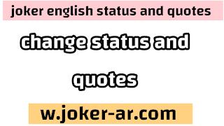 Top 288 change status & sayings And change quotes 2021 - joker english