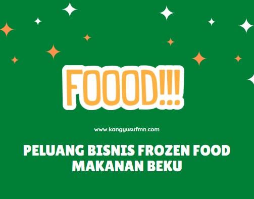 Peluang Bisnis Frozen Food Makanan Beku