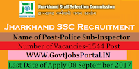 Jharkhand Staff Selection Commission Recruitment 2017– 1544 Police Sub-Inspector