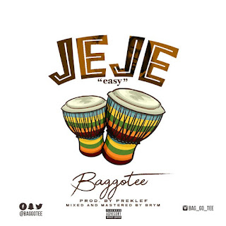 [Music] Baggotee – Jeje (Easy)