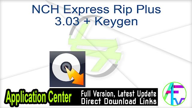 NCH Express Rip Plus 3.03 + Keygen