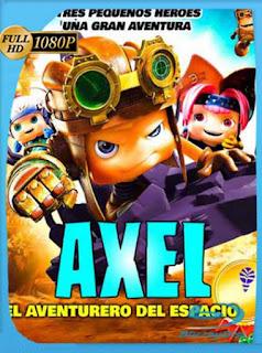 Axel, el Aventurero del Espacio (2017) HD [1080p] Latino [GoogleDrive] SilvestreHD