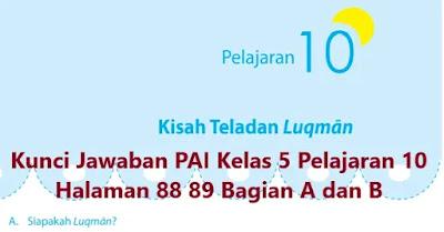 Kunci-Jawaban-PAI-Kelas-5-Pelajaran-10-Halaman-88-89