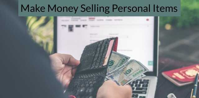 Make money selling personal items, person counting money in front of laptop.
