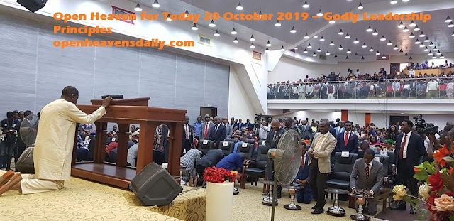 Open Heaven for Today 20 October 2019 – Godly Leadership Principles