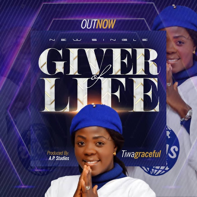 DOWNLOAD Music: Tiwa Graceful – Giver Of Life