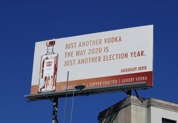 2020 just another election year Absolut Elyx billboard