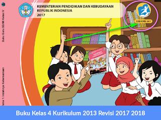 Buku Kelas 4 Kurikulum 2013 Revisi 2017 2018