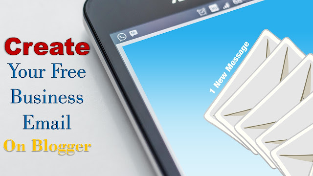 How To Make Free Business Email On Blogger