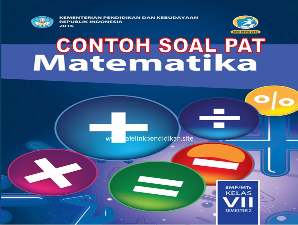 Soal PAT Matematika Kelas 7 SMP/MTs