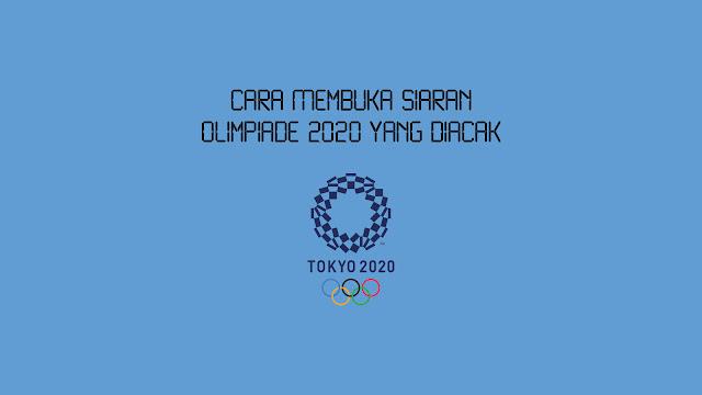 Cara Membuka Siaran Olimpiade 2020 yang Diacak