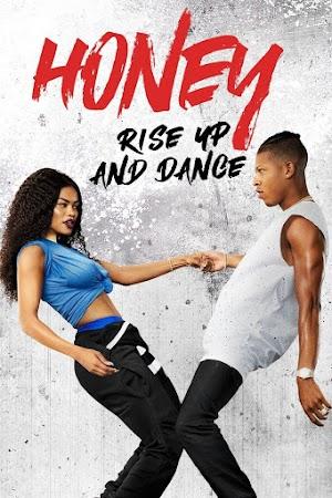 Honey Rise Up And Dance (2018) HD 1080P LATINO-INGLES DESCARGA