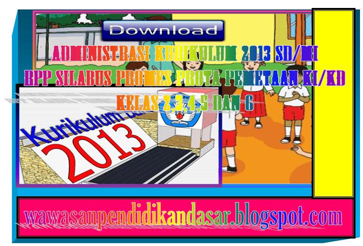 Download Perangkat Administrasi Kurikulum 2013 Rpp Silabus Promes Prota Pemetaan Ki Kd Kelas 2 3