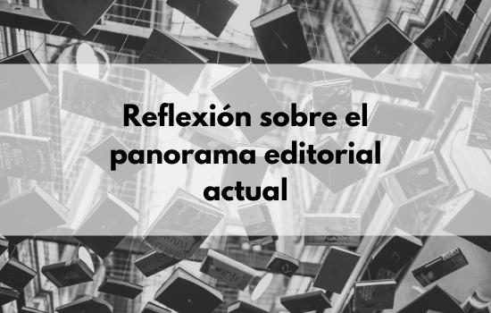 Reflexión-sobre-el-panorama-editorial-actual