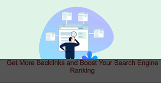 Get More Backlinks and Boost Your Search Engine Ranking