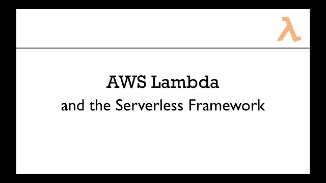 AWS Lambda and the Serverless Framework - Hands-On Learning!