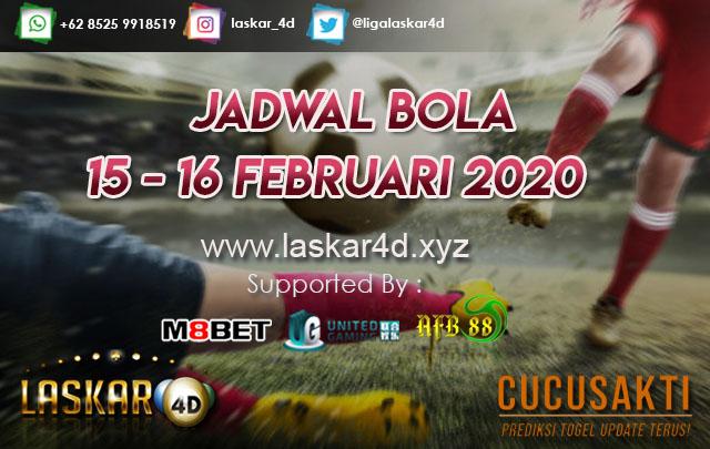 JADWAL BOLA JITU TANGGAL 15 – 16 Februari 2020