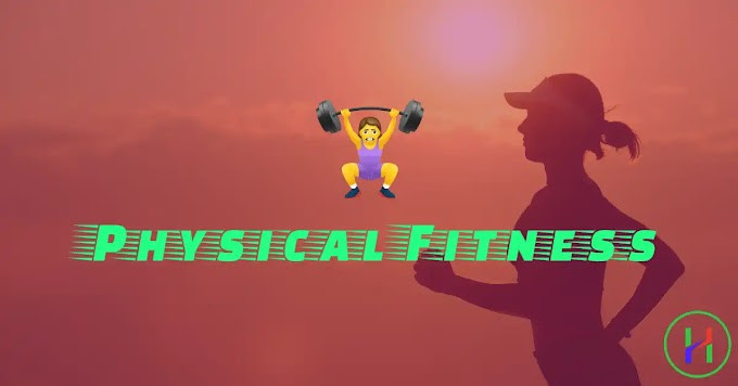 Physical Fitness- Ways to be physically fit. Fitness related Information. | Healthy Life Blog