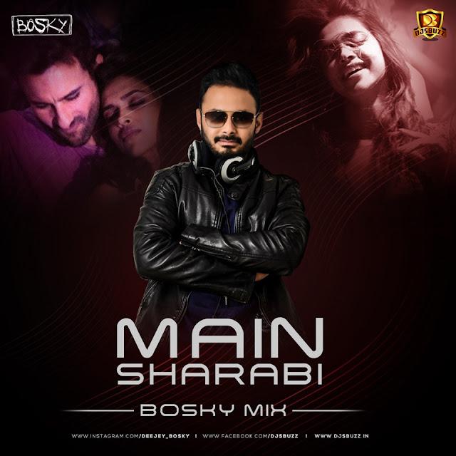 Main Sharabi (Remix) – Bosky Mix