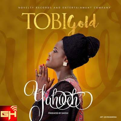Music: Yahweh – Tobi Gold