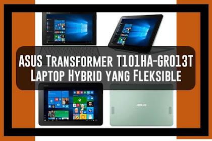ASUS Transformer T101HA-GR013T Laptop Hybrid yang Fleksible