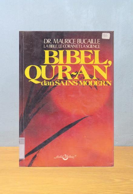 BIBEL, QUR'AN DAN SAINS MODERN, Maurice Bucaille