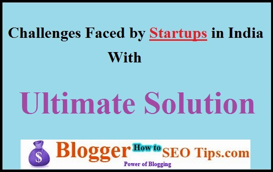 Challenges Faced by Startups, Startups in India