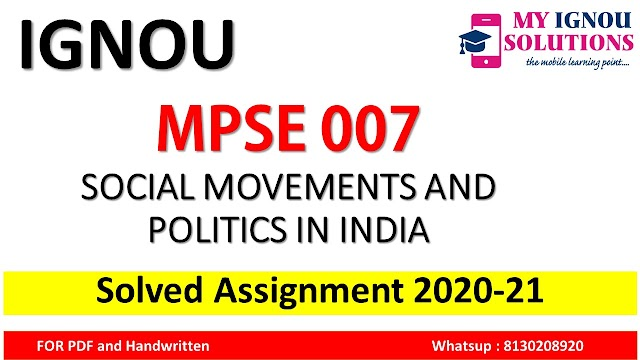 MPSE 007 SOCIAL MOVEMENTS AND POLITICS IN INDIA  Solved Assignment 2020-21