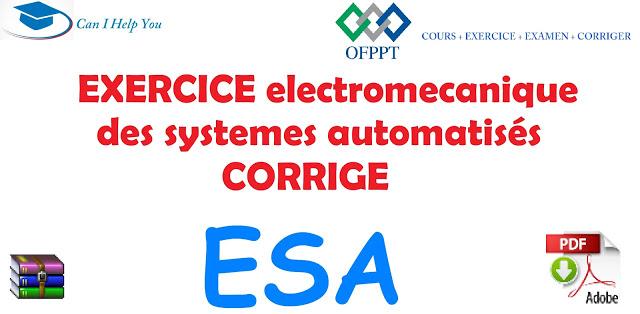 EXERCICE électromécanique des systèmes automatisés corrige ESA et TEMI