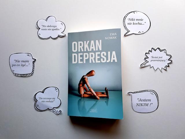 Ewa Nowak - Orkan.Depresja -książki dla młodzieży - depresja dzieci i młodzieży - jak popełnić samobójstwo - jak walczyć z depresją - twarze depresji - przyczyny depresji - objawy depresji - Egmont Literacki - depresja wg Wojciszke - leczenie depresji
