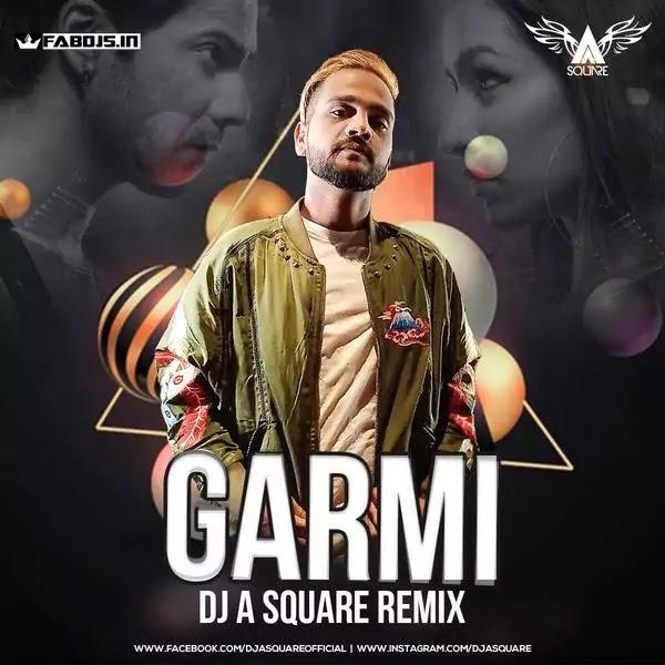 GARMI (REMIX) - DJ A SQUARE REMIX