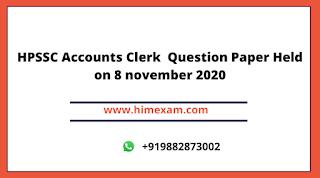 HPSSC Accounts Clerk  Question Paper Held on 8 november 2020
