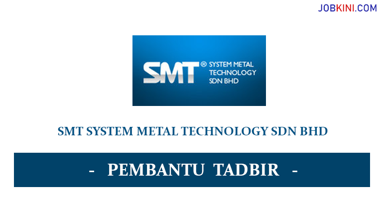 SMT System Metal Technology Sdn Bhd