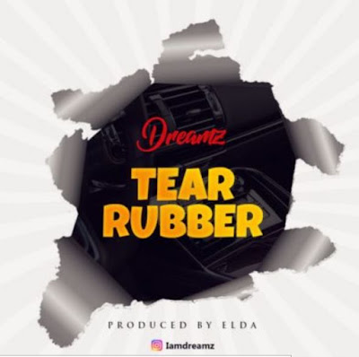"Dreamz – ""Tear Rubber"""
