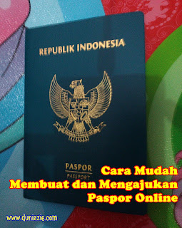 Cara Mudah Membuat dan Mengajukan Paspor Online
