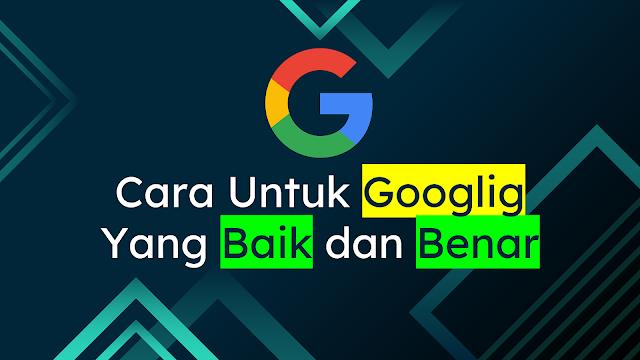Cara untuk googling