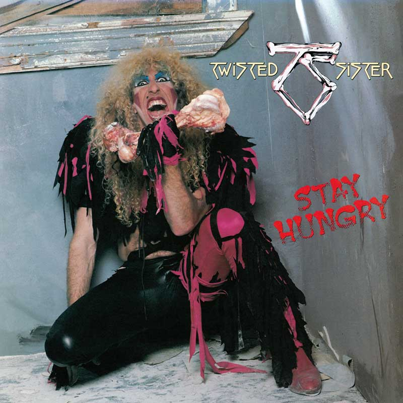 Stay Hungry. Twisted Sister
